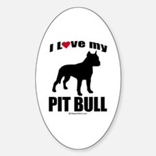 I Love my Pit Bull ~ Oval Decal
