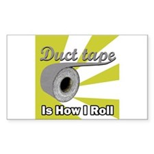 Duct Tape is How I Roll Rectangle Decal