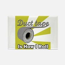 Duct Tape is How I Roll Rectangle Magnet