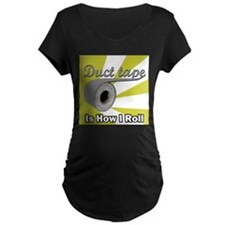 Duct Tape is How I Roll T-Shirt