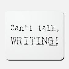 Can't talk, writing Mousepad