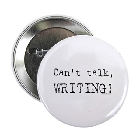 "Can't talk, writing 2.25"" Button (10 pack)"