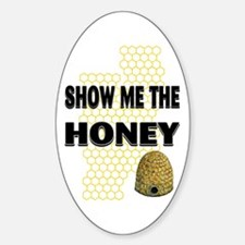 Show The Honey Oval Decal