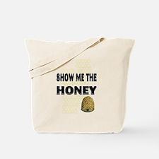 Show The Honey Tote Bag