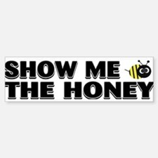 HONEY! Bumper Bumper Bumper Sticker