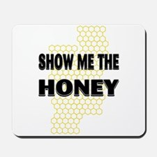 Honey Show Mousepad