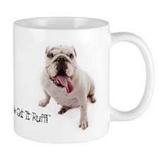 I've got it ruff Mug