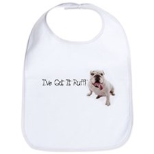 I've got it ruff Bib