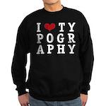 I Heart Typography Sweatshirt (dark)