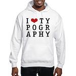 I Heart Typography Hooded Sweatshirt