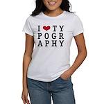 I Heart Typography Women's T-Shirt