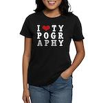 I Heart Typography Women's Dark T-Shirt