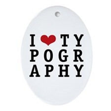 I Heart Typography Oval Ornament