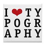 I Heart Typography Tile Coaster