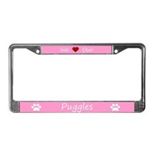 Pink We Love Our Puggles License Plate Frame