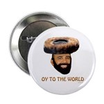 "Oy To The World Funny Jewish 2.25"" Button"