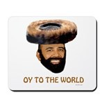 Oy To The World Funny Jewish Mousepad