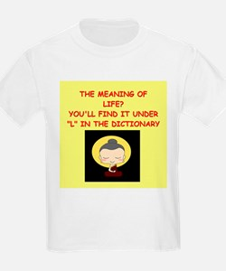 the meaning of llife T-Shirt