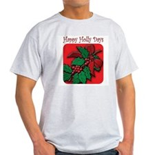 Happy Holly Days T-Shirt