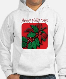 Happy Holly Days Hoodie