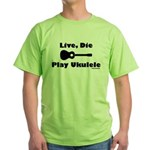Live, Die Play Ukulele Green T-Shirt
