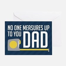 No One Measures Up To You Dad Greeting Card
