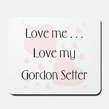 Love Me...Love My Gordon Setter Mousepad