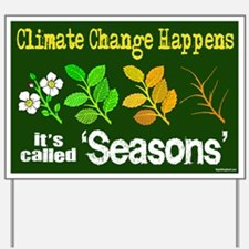 Climate Change Happens Yard Sign