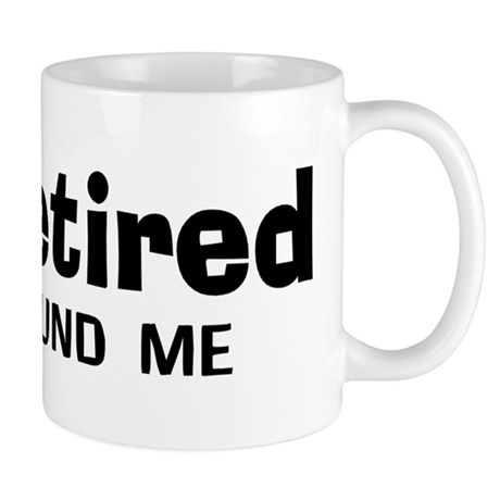 I'm Retired Go Around Me Mug
