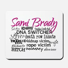 Sami Brady - Many Descriptions Mousepad