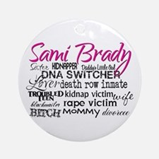 Sami Brady - Many Descriptions Ornament (Round)