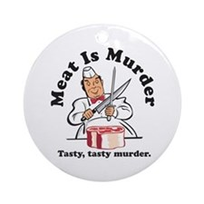 Meat Is Murder Ornament (Round)