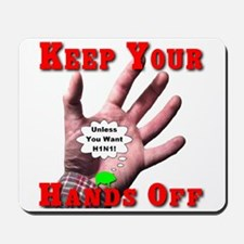 Keep Your Hands Off Mousepad