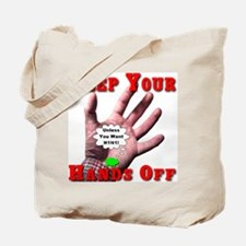 Keep Your Hands Off Tote Bag