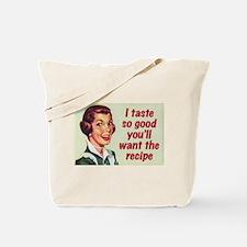 I Taste So Good Tote Bag