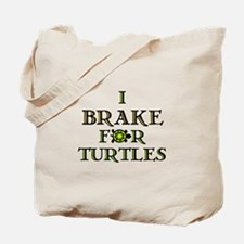 I Brake for Turtles Tote Bag