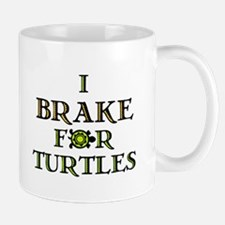 I Brake for Turtles Mug