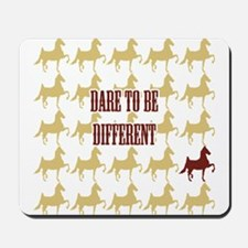 Dare To Be Different Mousepad