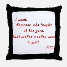 Laughs at gore Throw Pillow