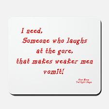 Laughs at gore Mousepad