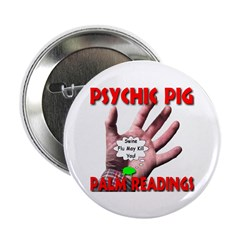 "Psychic Pig Palm Readings 2.25"" Button"