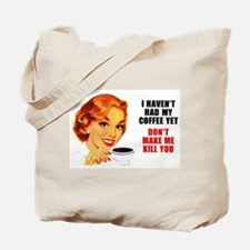 Coffee Kill You Tote Bag