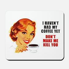 Coffee Kill You Mousepad