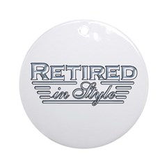 Retired In Style Ornament (Round)