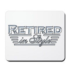 Retired In Style Mousepad