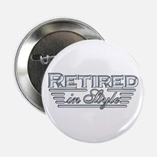"Retired In Style 2.25"" Button"