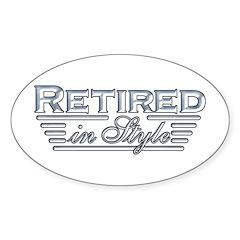 Retired In Style Oval Sticker