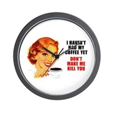 Coffee Kill You Wall Clock