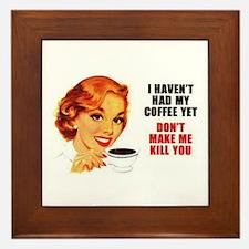 Coffee Kill You Framed Tile