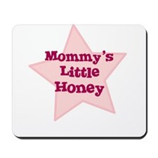 Mommy's Little Honey Mousepad